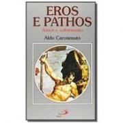 Eros e pathos: amor e sofrimento