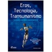 EROS, TECNOLOGIA, TRANSUMANISMO