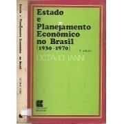 ESTADO E PLANEJAMENTO ECONOMICO NO BRASIL (1930-1970)