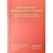 ESTUDIOS EN GUBERNAMENTALIDAD: ENSAYOS SOBRE PODER, VIDA Y NEOLIBERALISMO