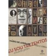 Eu sou trezentos: Mário de Andrade, vida e obra