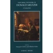 Exploring The Work Of Donald Meltzer: A Festschrift
