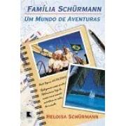 FAMILIA SCHURMANN UM MUNDO DE AVENTURAS