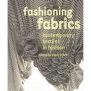 FASHIONING FABRICS: CONTEMPORARY TEXTILES IN FASHION