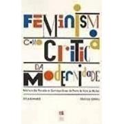Feminismo como crítica da modernidade. Releitura dos pensadores contemporâneos do ponto de vista da mulher