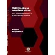 FENOMENOLOGIA DA EXPERIENCIA MISTICA (AUTOGRAFADO)