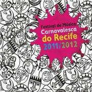 FESTIVAL DE MUSICA CARNAVALESCA DO RECIFE 2011/2012 - CD