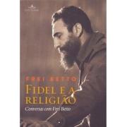Fidel e a religião: conversas com Frei Betto
