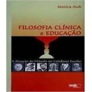 FILOSOFIA CLINICA E EDUCAÇÃO