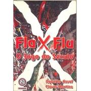 FLA  X FLU - O JOGO DO SÉCULO