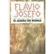 Flávio Josefo, o judeu de Roma