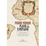 Fluxo e refluso: do tráfico de escravos entre o golfo de Benin e a Bahia de Todos-os-Santos do século XVII ao XIX