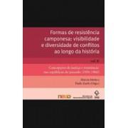 FORMAS DE RESISTENCIA CAMPONESA: VISIBILIDADE E DIVERSIDADE DE CONFLITOS AO LONGO DA HISTORIA (2 VOLUMES)