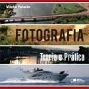 FOTOGRAFIA: TEORIA E PRATICA