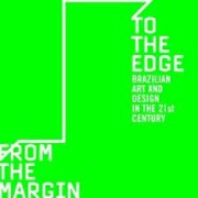 From the margin to the edge. Brazilian art and design in the 21st century