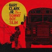 Gary Clark Jr. – The Story Of Sonny Boy Slim CD