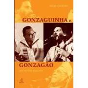 GONZAGUINHA E GONZAGAO: UMA HISTORIA BRASILEIRA