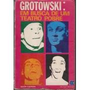 Grotowski: em busca de um teatro pobre