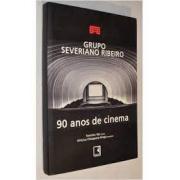Grupo Severiano Ribeiro: 90 anos de cinema