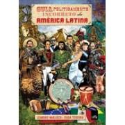 GUIA POLITICAMENTE INCORRETO DA AMERICA LATINA