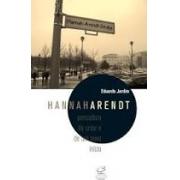 Hannah Arendt: pensadora da crise e de um novo início