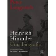 Heinrich Himmler: uma biografia