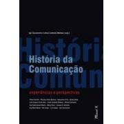 HISTÓRIA DA COMUNICAÇÃO: EXPERIÊNCIAS E PERSPECTIVAS