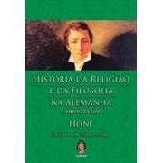 História da religião e da filosofia na Alemanha e outros escritos