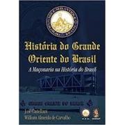 História do Grande Oriente do Brasil. A maçonaria na história do Brasil