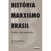 História do Marxismo no Brasil. Teorias. Interpretações