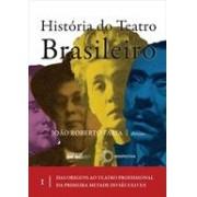 História do teatro brasileiro. Das origens ao teatro profissional da primeira metade do século XX