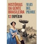 HISTORIAS DA GENTE BRASILEIRA VOL. 2: IMPERIO