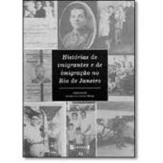 Histórias de imigrantes e de imigração no Rio de Janeiro
