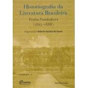 Historiografia da Literatura Brasileira. Textos fundadores (1825-1888) - 2 volumes