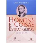 HOMENS E COISAS ESTRANGEIRAS 1899-1908