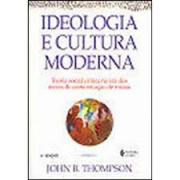 Ideologia e cultura moderna: teoria social crítica na era dos meios de comuicação de massa