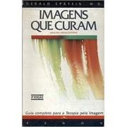 IMAGENS QUE CURAM: GUIA COMPLETO PARA TERAPIA PELA IMAGEM