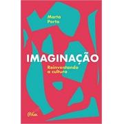Imaginação. Reinventando a cultura