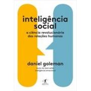 INTELIGÊNCIA SOCIAL: A CIENCIA REVOLUCIONARIA DAS RELAÇOES HUMANAS