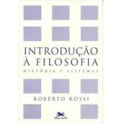 INTRODUÇAO A FILOSOFIA: HISTORIA E SISTEMAS