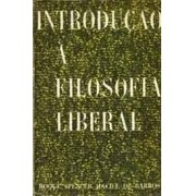 INTRODUÇAO A FILOSOFIA LIBERAL