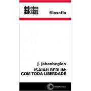Isaiah Berlin: Com Toda Liberdade