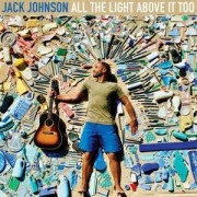 Jack Johnson ‎– All The Light Above It Too