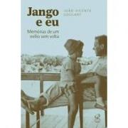 Jango e eu: memórias de um exílio sem volta