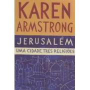 JERUSALEM: UMA CIDADE, TRÊS RELIGIÕES
