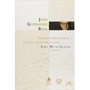 João Guimarães Rosa: correspondência com seu tradutor alemão, Curt Meyer-Clason