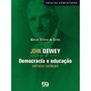 John Dewey: democracia e educação, capítulos essenciais