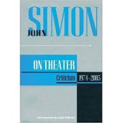 John Simon on Theater: Criticism 1974-2003