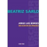 JORGE LUIS BORGES: UM ESCRITOR NA PERIFERIA