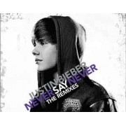 Justin Bieber – Never Say Never - The Remixes CD